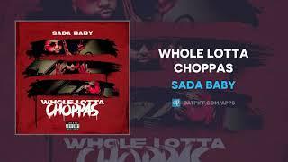 Sada Baby - Wh๐le Lotta Choppas (AUDIO)