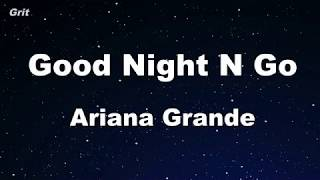 goodnight n go - Ariana Grande Karaoke 【No Guide Melody】 Instrumental