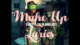 R. City ft. Chloe Angelides • Make Up Lyrics
