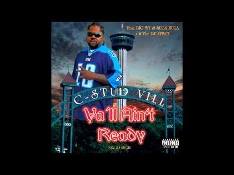 C-Stud Vill Feat Big Wy & Suga Buga (The Relativez) -Ya'll Ain't Ready (DJ K.I.P Remix)