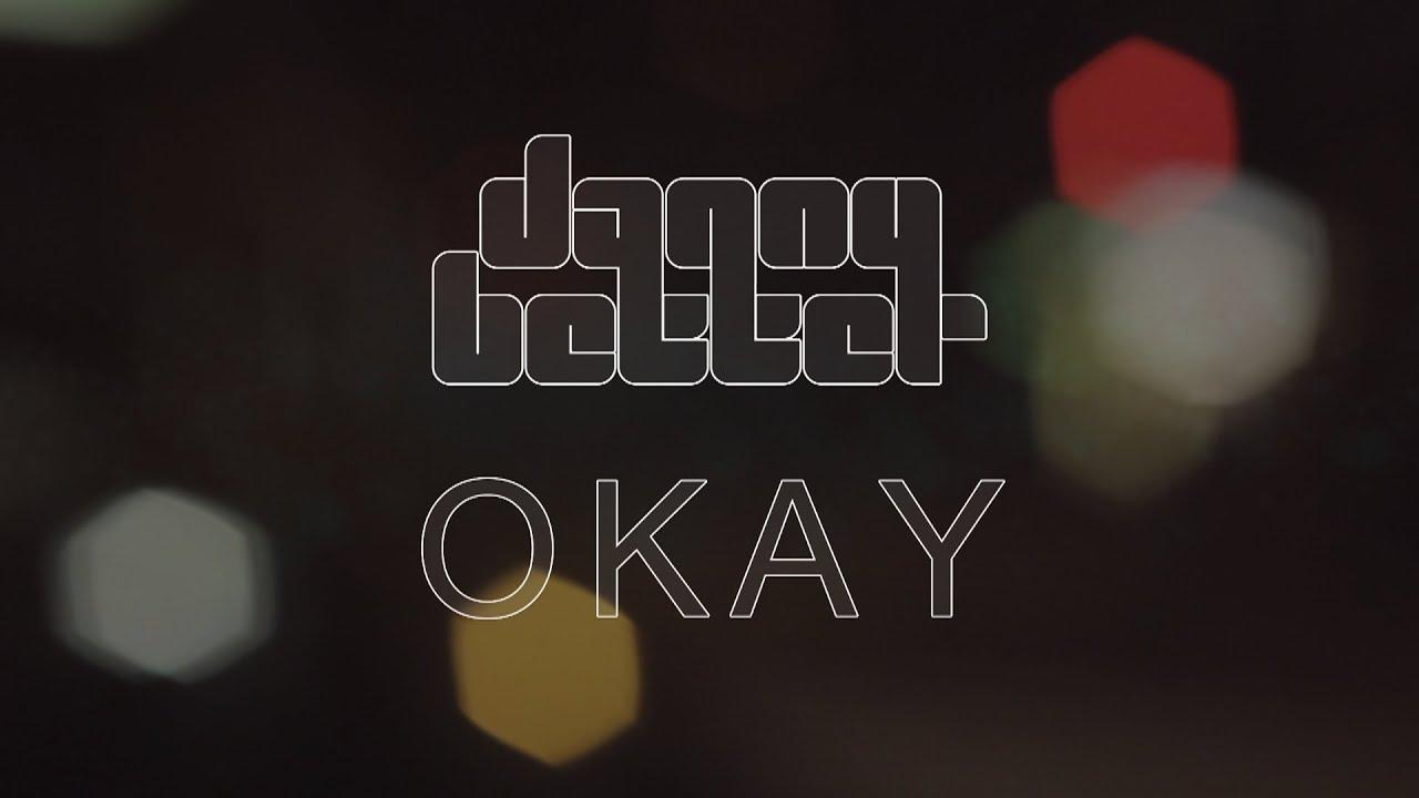 Danny Better - OKAY [LYRIC VIDEO] - YouTube