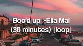 Boo'd up -Ella Mai  (30 minutes) (loop) Video