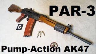 PAR-3 Pump Action AK47
