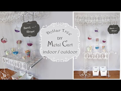 Metal Cart DIY / Candy Cart / Flower Cart / Dollar Tree DIY / Party Decor