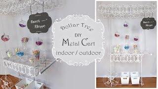 Metal Cart DIY / Candy Cart / Flower Cart / Dollar Tree DIY / Party Decor