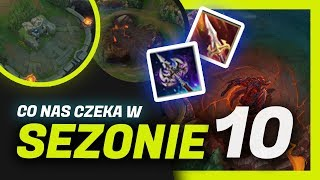 CO NAS CZEKA W SEZONIE 10 LEAGUE OF LEGENDS