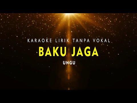 KARAOKE BAKU JAGA  (Tanpa Vokal Ungu Band)
