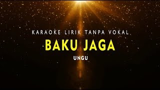 Gambar cover KARAOKE BAKU JAGA  (Tanpa Vokal Ungu Band)
