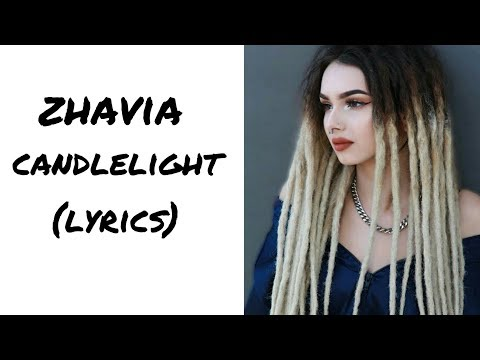 ZHAVIA - CANDLELIGHT LYRICS| HD