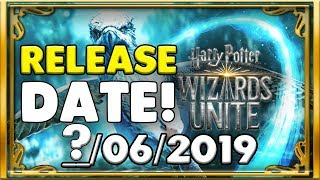 HARRY POTTER: WIZARDS UNITE RELEASE DATE!