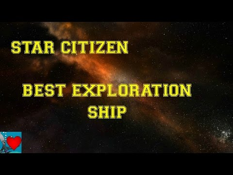 Star Citizen Best Exploration Ship