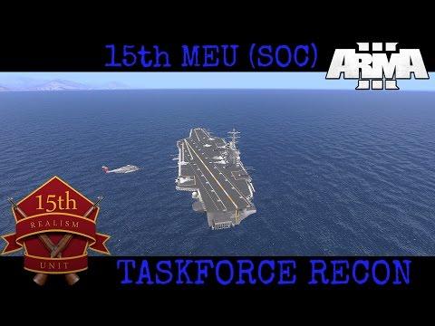 Arma3,15th MEU, FTX 10-16, Taskforce Recon, VBSS