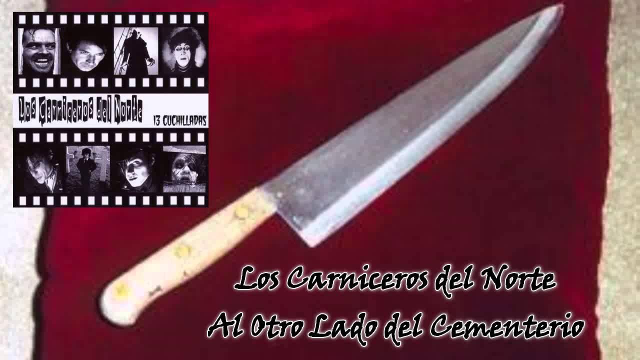 los carniceros del norte 13 cuchilladas