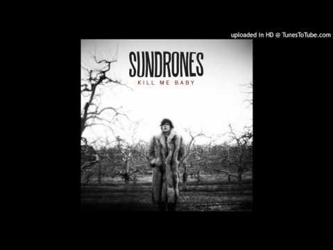 Sundrones - Kill Me Baby (Audio)