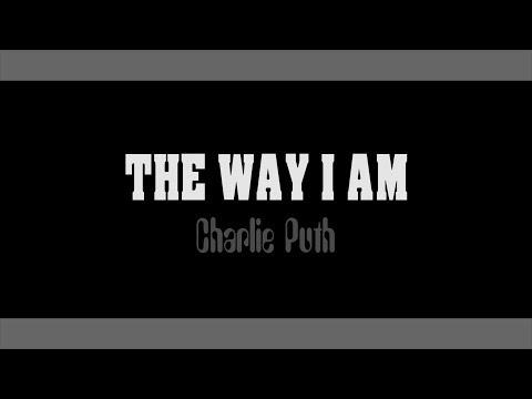 The Way I Am - Charlie Puth (Lyrical)