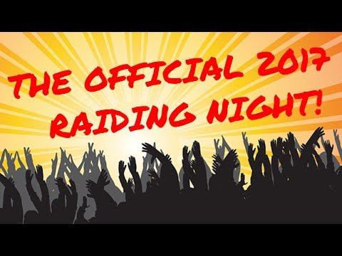 THE OFFICIAL 2017 END OF YEAR RAID NIGHT!!!!! - Raiding some STREAMERS! #ChrisCredibleRaid