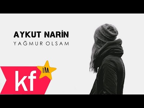 Aykut Narin - Yağmur Olsam