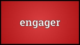 Engager Meaning