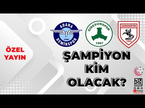 Adana Demirspor, Giresunspor, Samsunspor   1. Lig'de Şampiyon Kim Olacak?