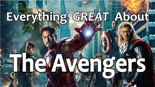 Everything GREAT About The Avengers