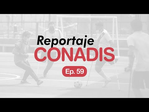 Reportaje Conadis | Ep. 59