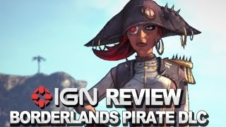 borderlands 2 captain scarlett and her pirates booty video review ign reviews