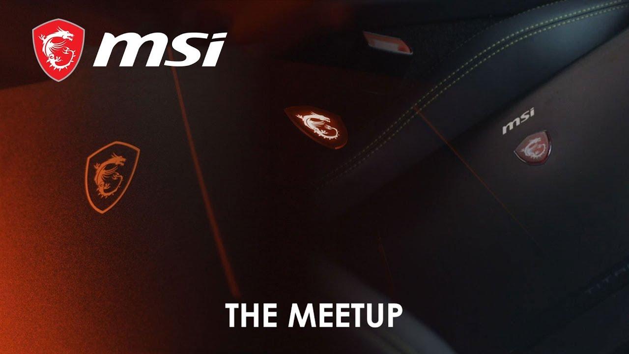 The Meetup – MSI GeForce RTX Laptops | MSI