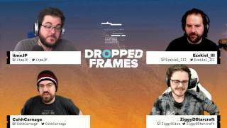 Dropped Frames - Week 114 - Part 1 - PoE w/ ZiggyD
