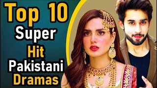 Top 10 Super Hit Pakistani Dramas | Pak Drama TV | Pakistan's All Times Super Hit Dramas | Top Ten