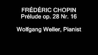 Chopin, Prélude op. 28 Nr. 16, Wolfgang Weller 2010.