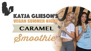 Katja Glieson's Vegan Summer Caramel Green Smoothie | Blender Babes