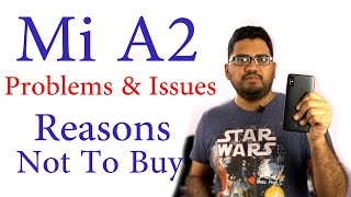 MI A2 3 Problems / Issues and Reasons not to buy