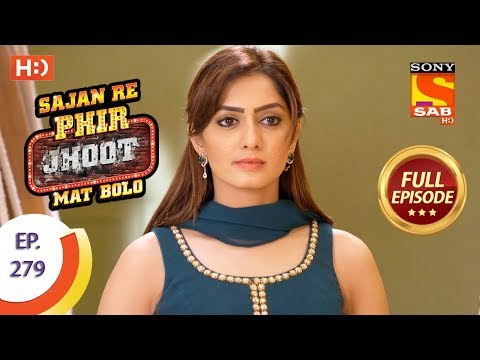 Sajan Re Phir Jhoot Mat Bolo – Ep 279 – Full Episode – 21st June, 2018