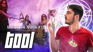 ENJOY THE NOISE #12 - TOOL
