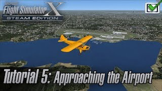 Microsoft Flight Simulator X: Steam Edition - Missions - Tutorial 5: Approaching the Airport