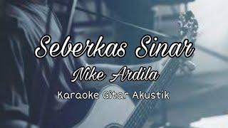 Download Lagu Nike Ardila - Seberkas Sinar ( Karaoke Gitar Akustik ) mp3