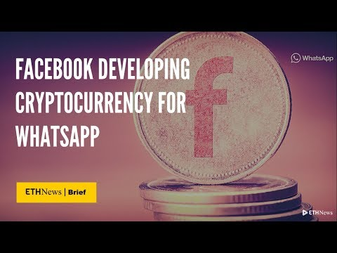 Facebook Developing Cryptocurrency for WhatsApp | ETHNews Brief