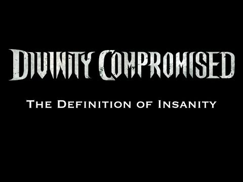 Divinity Compromised -The Definition of Insanity (OFFICIAL LYRIC VIDEO)
