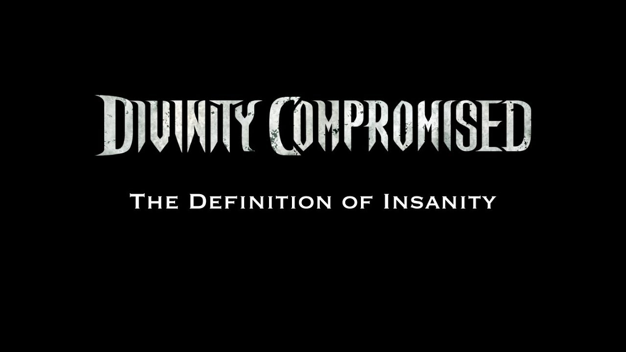Divinity Compromised -The Definition of Insanity (OFFICIAL LYRIC VIDEO) #1
