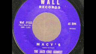 THE JACK COLE QUINTET Macy s WALL