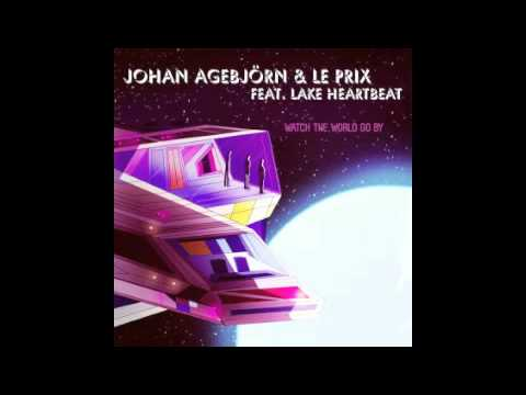 Johan Agebjörn & Le Prix - Watch The World Go By