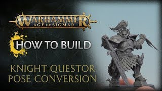 How To Build: Knight Questor Pose Conversion