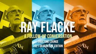 Ray Flacke  - A Follow-Up Conversation