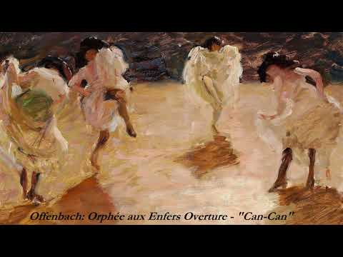 "Offenbach : Orpheus in the Underworld - Overture - ""Can-Can"""