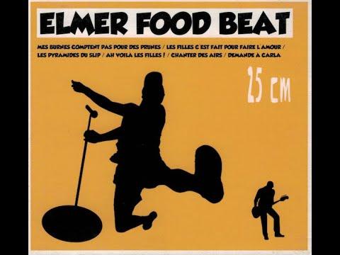 Elmer Food Beat Quand J Ai Vu Ses Fesses