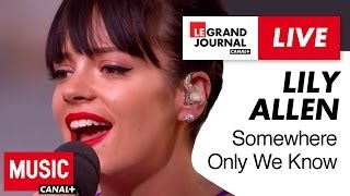 Repeat youtube video Lily Allen - Somewhere Only We Know - Live du Grand Journal