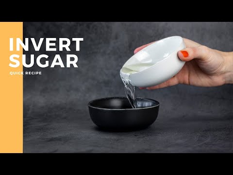 What is inverted sugar and how to make it?