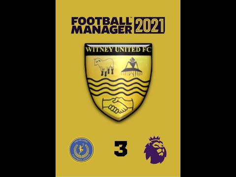 Witney United | 3 | Two Key Games | Football Manager 2021 |