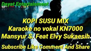 Download Kopi susu mix Mansyur s Feat Elvy Sukaesih karaoke KN7000