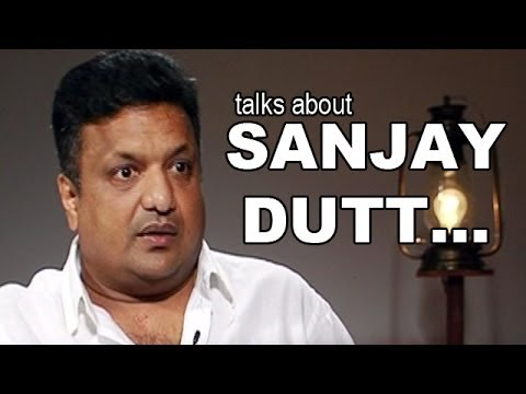 Sanjay Gupta talks about Sanjay Dutt | Exclusive